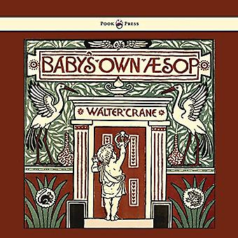 Baby's Own Aesop - Being The Fables Condensed In Rhyme With Portable