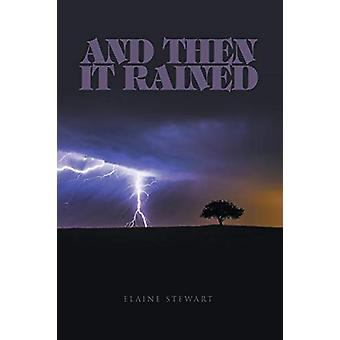 And Then It Rained by Elaine Stewart - 9781640031500 Book