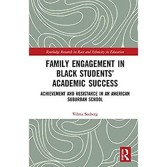 Family Engagement in Black Students Academic Success by Seeberg & Vilma Kent State University & USA