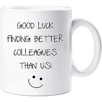 60 Second Makeover Good Luck in Finding Better Colleagues Than Us Mug Leaving Present New Job