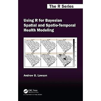 Using R for Bayesian Spatial and SpatioTemporal Health Modeling by Andrew B. Lawson