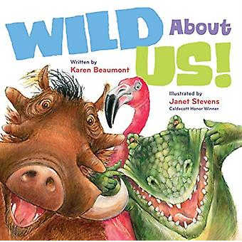 Wild About Us by Karen Beaumont & Beaumont