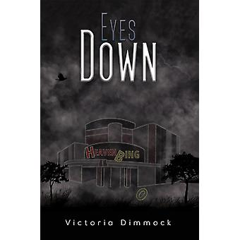 Eyes Down by Victoria Dimmock