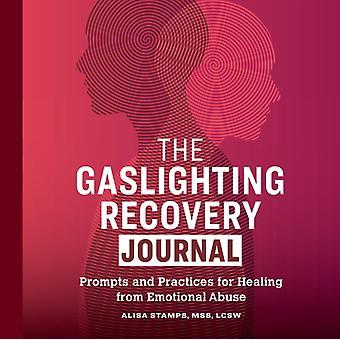 Gaslighting Recovery Journal uppmanar och övar för läkning från känslomässigt missbruk av Alisa Stamps