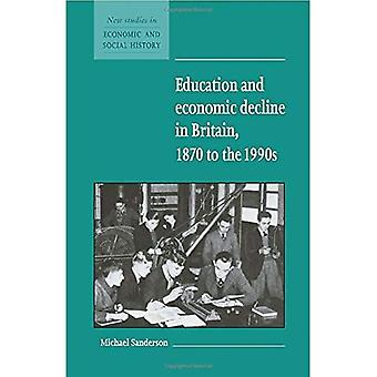 Education and Economic Decline in Britain, 1870 to the 1990s (New Studies in Economic and Social History)