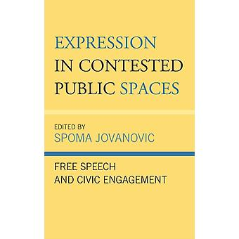 Expression in Contested Public Spaces by Contributions by Cerri A Banks & Contributions by Michael C Behrent & Contributions by Gabriel A Cruz & Contributions by David Errera & Contributions by Therese Gardner & Contributions by Sarah E Holl