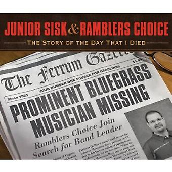 Junior Sisk & Ramblers Choice - Story of the Day That I Died [CD] USA import