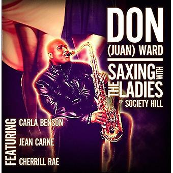 Don Juan Ward - Saxing with the Ladies of Society Hill [CD] USA import