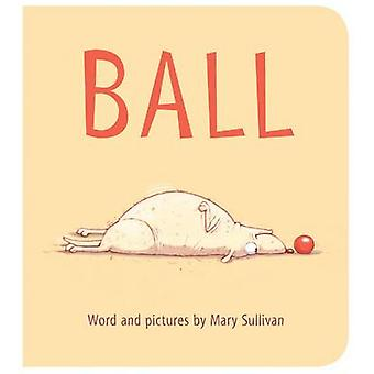 Ball by Mary Sullivan - 9780544313613 Book