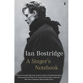 A Singer's Notebook (Main) by Ian Bostridge - 9780571252466 Book