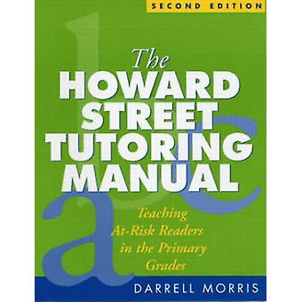 The Howard Street Tutoring Manual - Teaching At-risk Readers in the Pr