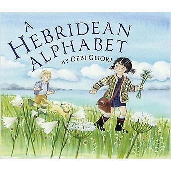 A Hebridean Alphabet by Debi Gliori - 9781780273587 Book
