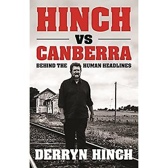 Hinchcliffe vs Canberra - achter de menselijke kop door Derryn Hinch - 978052