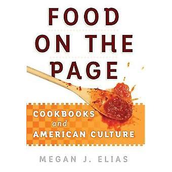 Jedzenie na stronie - książki kucharskie i kultury amerykańskiej przez Megan J. Elias-