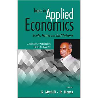 Topics in Applied Economics (Tools - Issues and Institutes) - A Festsc