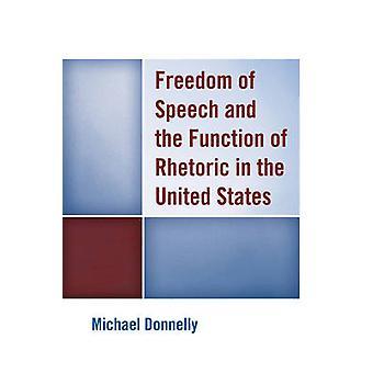 Freiheit der Rede und die Funktion der Rhetorik in den Vereinigten Staaten b