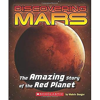Ontdekken Mars: The Amazing Story of de rode planeet: The Amazing Story of de rode planeet