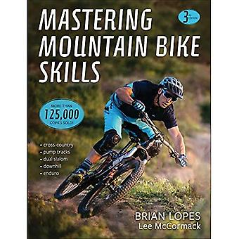 Maîtriser les compétences de vélo de montagne 3e édition