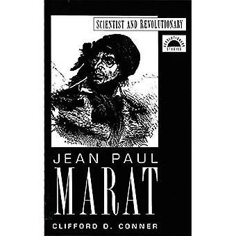 Jean Paul Marat: Scientist and Revolutionary