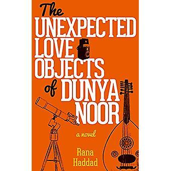 Les objets d'amour inattendu de Dunya Noor Rana Haddad - 9789774168