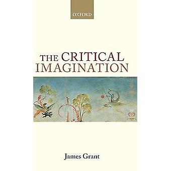 The Critical Imagination by Grant & James