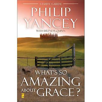 Whats So Amazing About Grace Study Guide par Philip Yancey