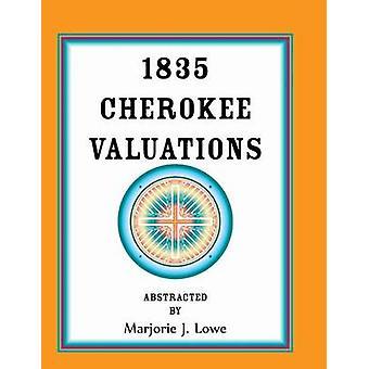 1835 Cherokee Valuations by Lowe & Marjorie J.