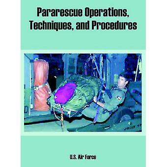 ParaRescue opérations Techniques et procédures de l'US Air Force