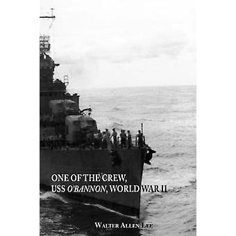 One of the Crew USS OBannon World War II by Lee & Walter Allen