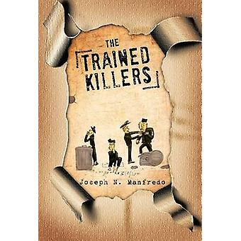 The Trained Killers by Manfredo & Joseph N.