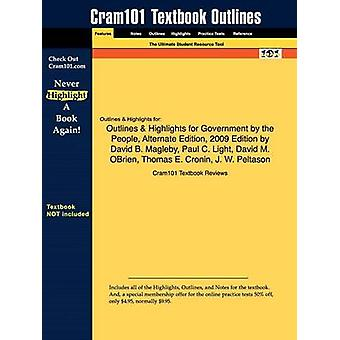 Outlines  Highlights for Government by the People Alternate Edition 2009 Edition by David B. Magleby Paul C. Light David M. OBrien Thomas E. Cronin J. W. Peltason by Cram101 Textbook Reviews