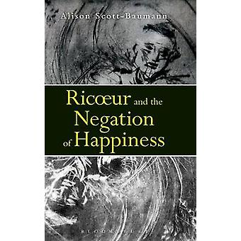 Ricoeur and the Negation of Happiness by ScottBaumann & Alison