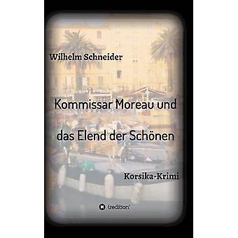 Kommissar Moreau und das Elend der Schnen av Schneider & Wilhelm