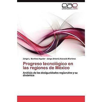 Progreso tecnolgico en las regiones de Mxico by Martnez Aguilar Jorge L.