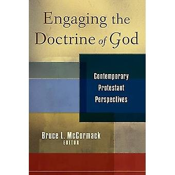 Engaging the Doctrine of God - Contemporary Protestant Perspectives by