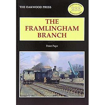 The Framlingham Branch by Peter Paye - 9780853616788 Book