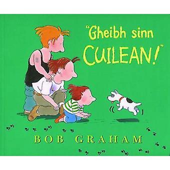 Gheibh Sinn Cuilean! by Bob Graham - 9780861526413 Book