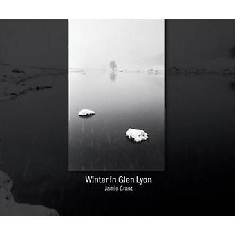 Winter in Glen Lyon by Jamie Grant - 9780955435850 Book