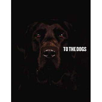 To the Dogs by Peter Culley - 9781551522418 Book