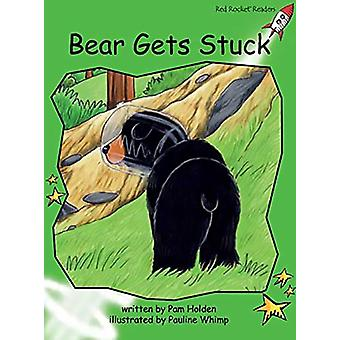 Red Rocket Readers - Early Level 4 Fiction Set C - Bear Gets Stuck by P