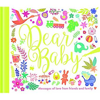 Cher bébé-messages d'amour des amis et de la famille-9781848694057 B