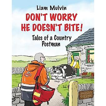 Don't Worry He Doesn't Bite by Liam Mulvin - 9781910723425 Book