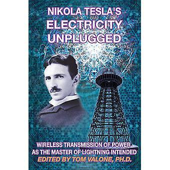 Nikola Tesla's Electricity Unplugged - Wireless Transmission of Power