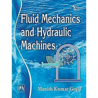 Fluid Mechanics and Hydraulic Machines by Manish Kumar Goyal - 978812