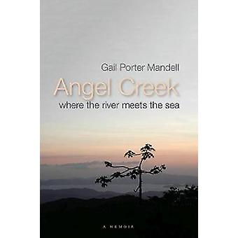 Angel Creek - Where the River Meets the Sea by Gail Porter Mandell - 9