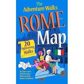 The Adventure Walks Rome Map - 20 Sightseeing Walks for Famillies by B