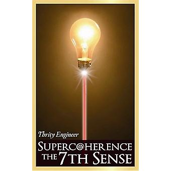 Super coherence - the 7th sense 9781401915841
