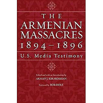 The Armenian Massacres, 1894-1896: Us Media Testimony