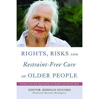 Rättigheter - Risk och återhållsamhet-fri vård av äldre - personcentrerad
