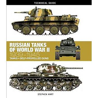 Russian Tanks of World War II - 1939-1945 by Stephen Hart - 9781782744
